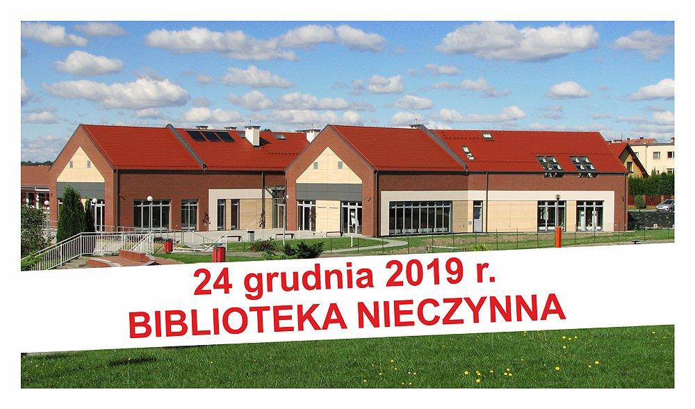 BIBLIOTEKA NIECZYNNA - 24 grudnia 2019 r.