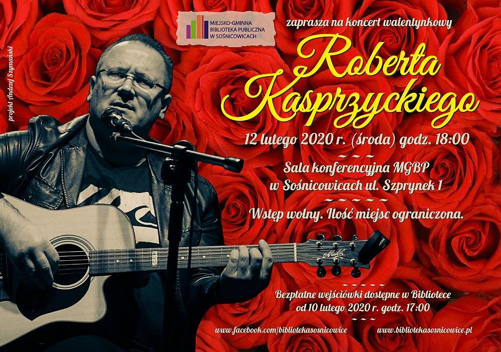 KONCERT WALENTYNKOWY ROBERTA KASPRZYCKIEGO - plakat